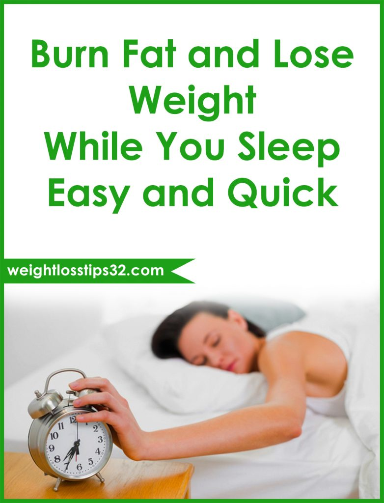 Burn Fat and Lose Weight While You Sleep Easy and Quick Pinterest