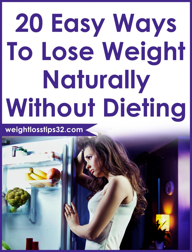 20 Easy Ways To Lose Weight Naturally Without Dieting