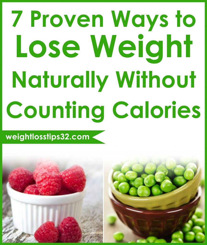 7 Proven Ways to Lose Weight Naturally Without Counting Calories