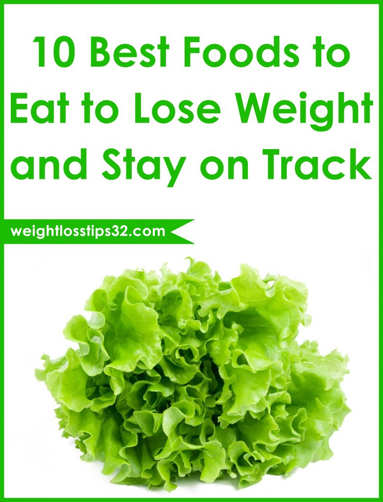 10 Best Foods to Eat to Lose Weight and Stay on Track