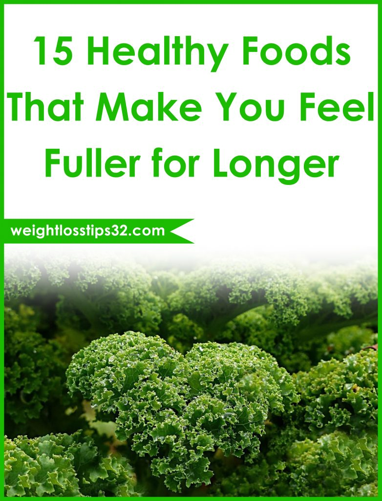 15 Healthy Foods That Make You Feel Fuller for Longer