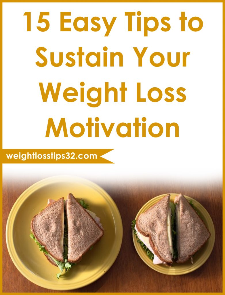 15 Easy Tips to Sustain Your Weight Loss Motivation