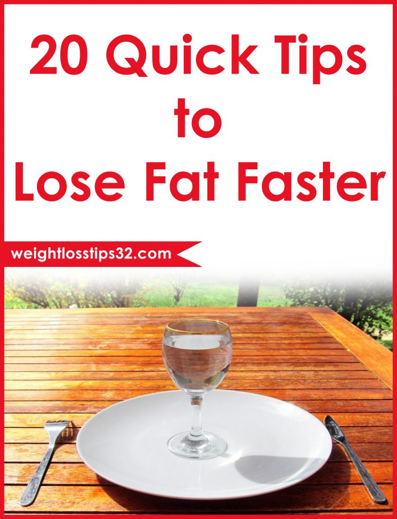 20 Quick Tips to Lose Fat Faster • Weight Loss Tips, Diets & Programs