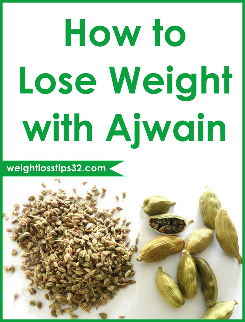 Ajwain for Weight Loss & How to Lose Weight with Ajwain Water