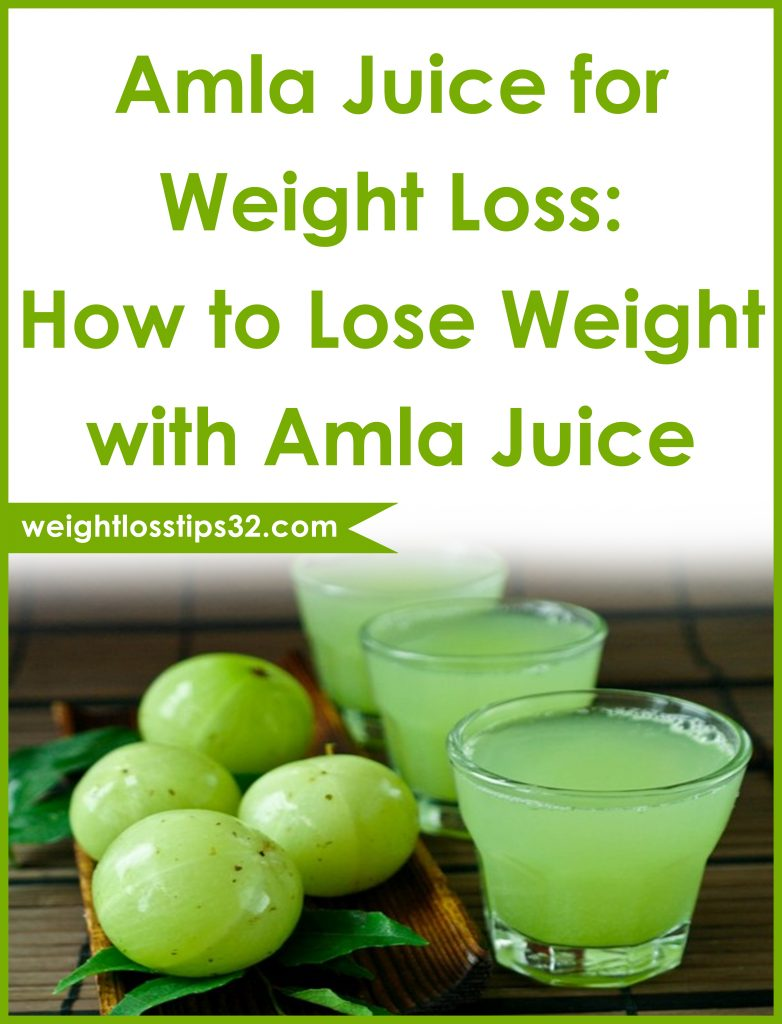 Amla Juice for Weight Loss & How to Lose Weight with Amla Juice
