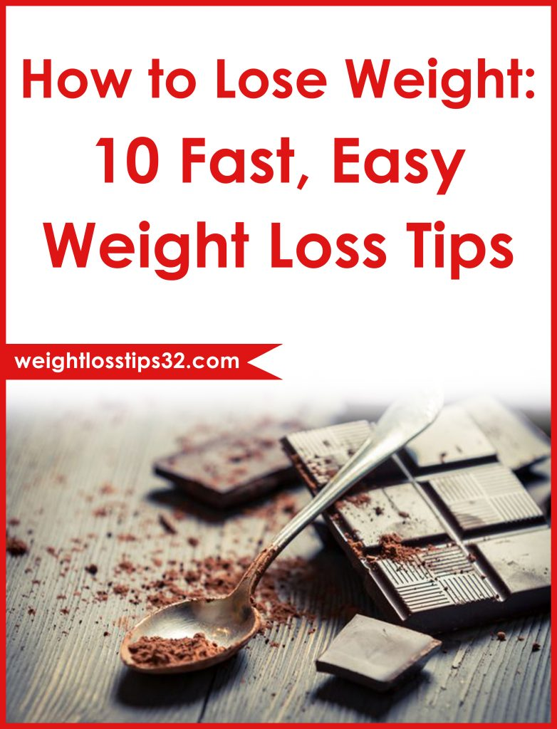 How to Lose Weight: 10 Fast, Easy Weight Loss Tips