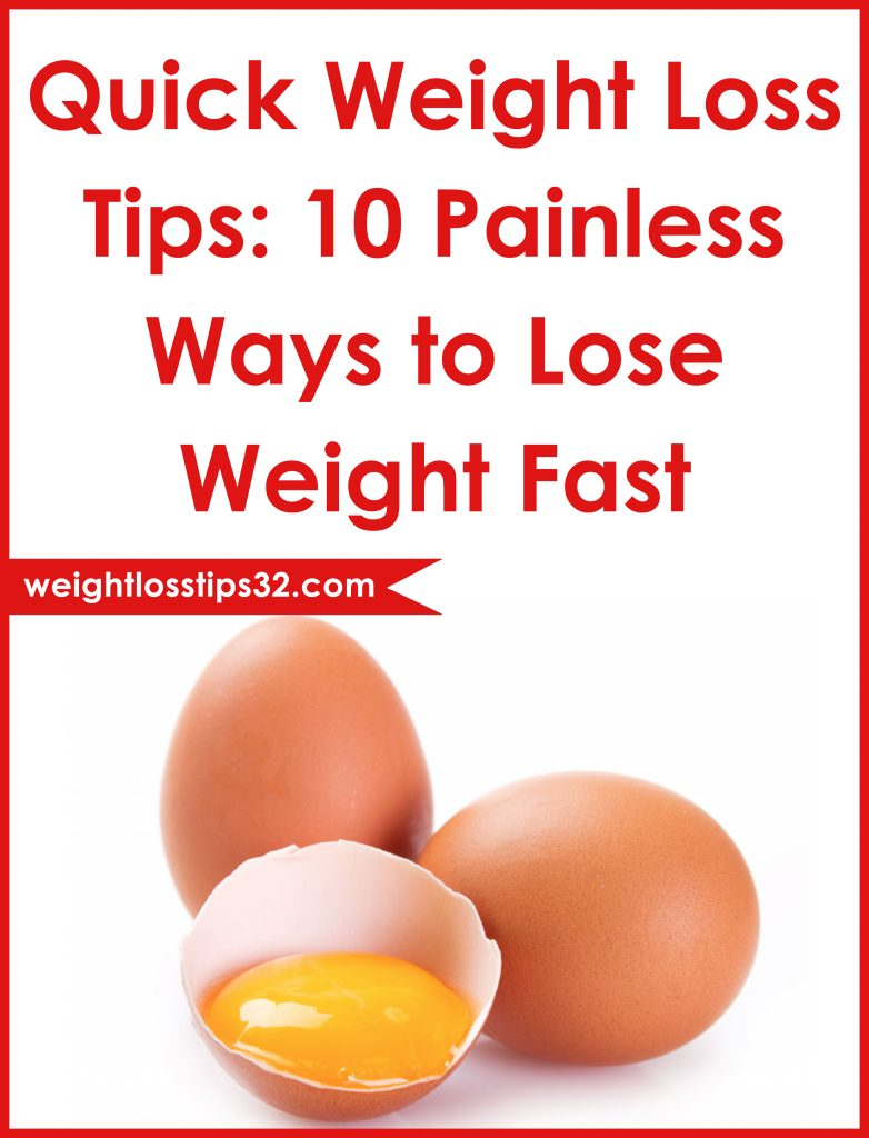 Quick Weight Loss Tips: 10 Painless Ways to Lose Weight Fast