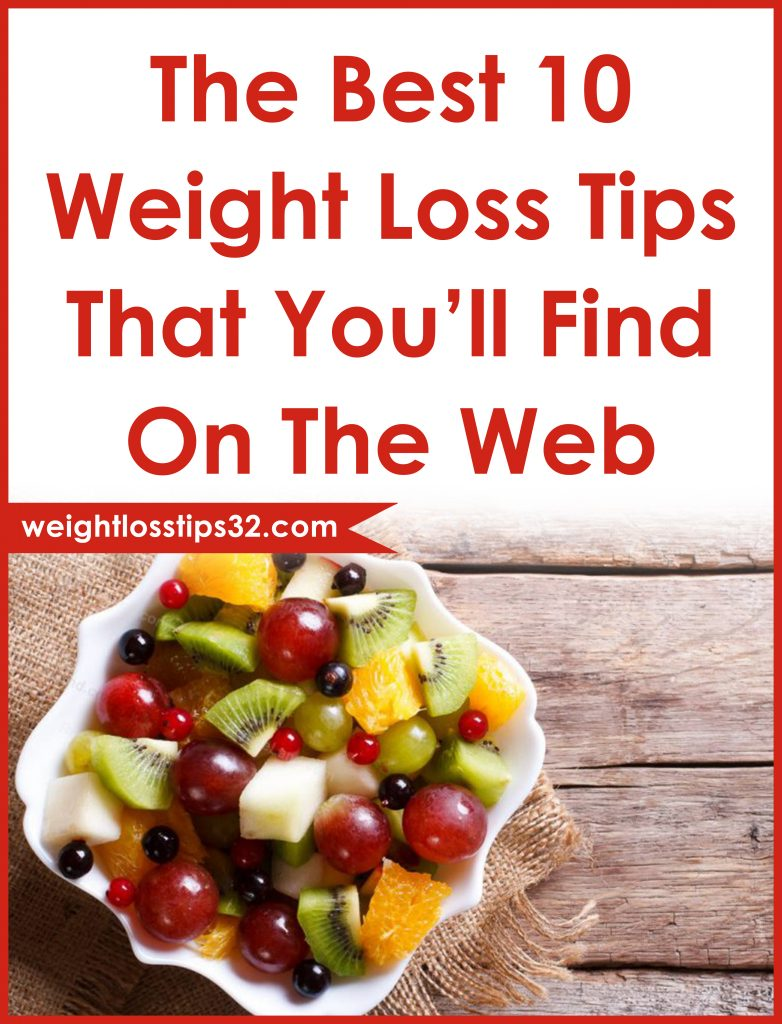 The Best 10 Weight Loss Tips That You'll Find On The Web