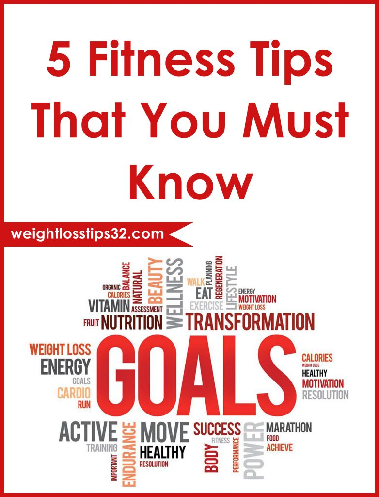 5 Fitness Tips That You Must Know