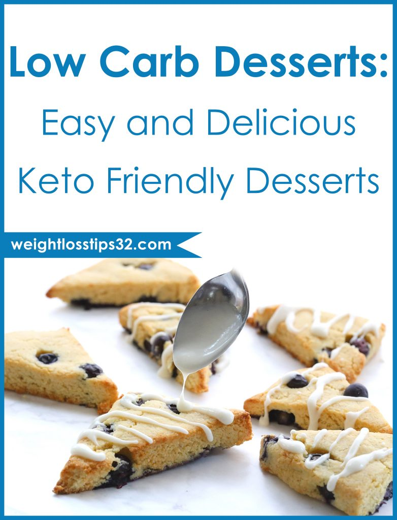 Low Carb Desserts: Easy and Delicious Keto Friendly Desserts