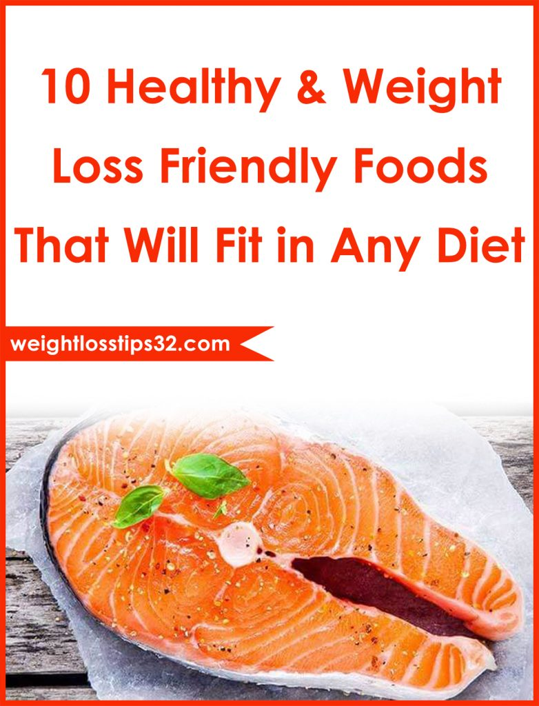 10 Healthy & Weight Loss Friendly Foods That Will Fit in Any Diet Pinterest