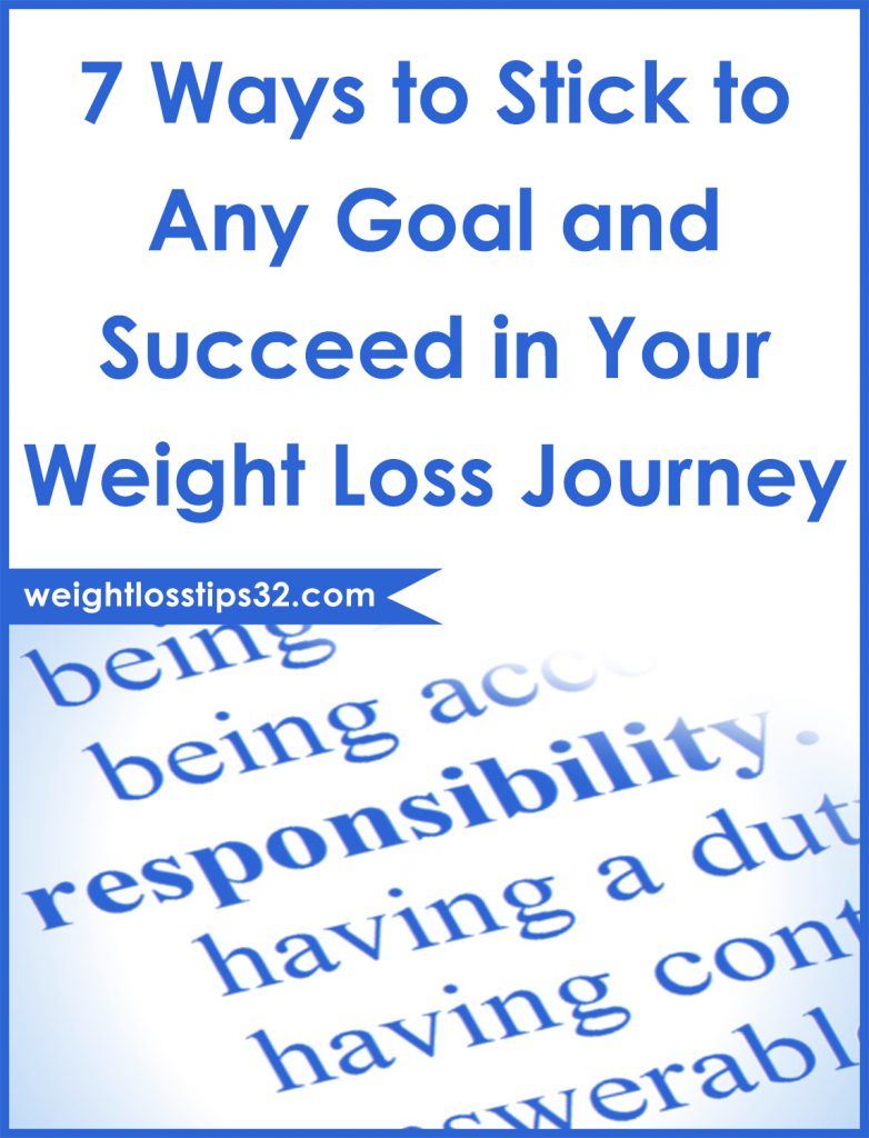 7 Ways to Stick to Any Goal and Succeed in Your Weight Loss Journey